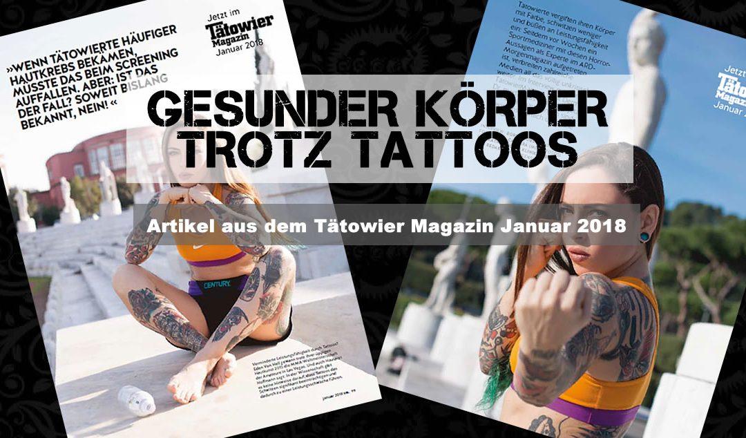 GESUNDER KÖRPER TROTZ TATTOOS – Artikel aus dem Tätowier Magazin Januar 2018